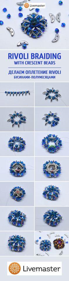 Making Rivoli Braiding with Crescent Beads | Учимся делать оплетение Rivoli 14 мм. бусинами Crescent в форме полумесяца