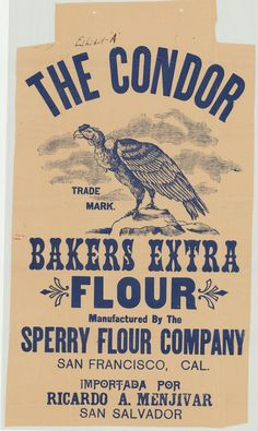 Old Series Trademarks at the California State Archives, Condor Bakers Extra Flour. California Room, California History, San Salvador, 19th Century, Design Inspiration, Type, Vintage, Primitive