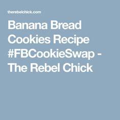 Banana Bread Cookies Recipe #FBCookieSwap - The Rebel Chick