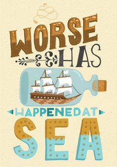 Worse Has Happened at Sea by Steph Says Hello