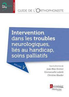 KREMER Jean-Marc, Guide de l'orthophoniste - Volume 5 : Intervention dans les…