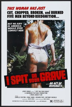 I Spit On Your Grave (1978) - a much misunderstood anti-rape film. Rumour has it that Demi Moore may have posed for that poster shot. People have looked into the identity of the poster girl and that's a suggestion they have offered. http://www.imdb.com/title/tt0077713/