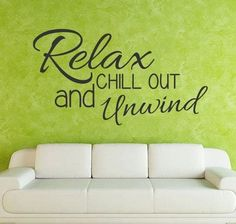 Relax, Chill Out and Unwind Wall Sticker - Wall Chick Bathroom Wall Stickers, Wall Decals, Wand Tattoo, Chill, Projects To Try, Relax, Colours, Newcastle, Walls