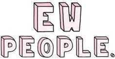 Ew People -- Tumblr