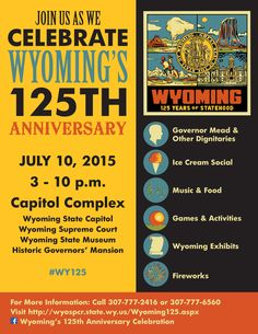 Join us on July 10th, 2015 at the Wyoming State Museum as part of this celebration of Wyoming's 125th Anniversary of Statehood. We'll have our 125th Exhibit complete with artifacts for each year. Every hour on the hour, we'll have behind the scenes tours of the collections area!