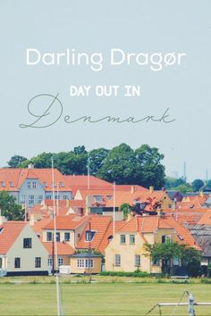 Day out in Dragør, Denmark