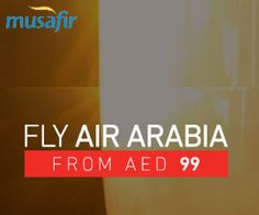 New Offers and Deals: SALE on Flights with Musafir in UAE  Book your travel this week and take advantage of Air Arabias exceptional offer. Fly to 31 destinations from the UAE for prices starting from AED 99 on one-way fares.  Book between: 05  09 February 2017 Travel between: 05 February  10 June 2017 and 03 September  28 October 2017  This offer is valid for bookings made until 9 February 2017 on Air Arabia with Musafir.com. Air Arabia reserves the right to change any part of the promotion…