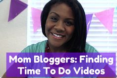 Mom Bloggers: Finding Time To Do Videos and Vlogs with Children Around :)