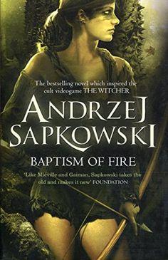 Baptism of Fire (Witcher 3): Amazon.co.uk: Andrzej Sapkowski: 9780575090972: Books