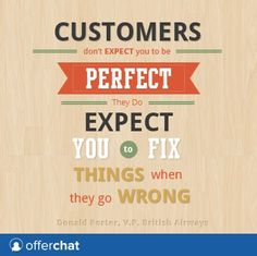 Customers expect you to fix it.