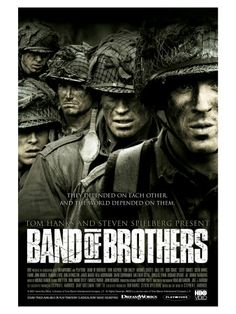 """BAND OF BROTHERS."" This is an incredible movie."