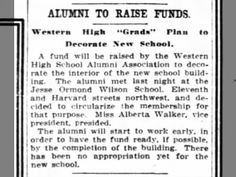 "The Washington Herald, 6 May 1914, Wednesday, Page 6: Alumni To Raise Funds. Western High ""Grads"" Plan to Decorate New School.   Miss Alberta Walker, vice president, presided."