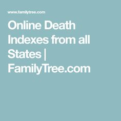 Online Death Indexes from all States | FamilyTree.com