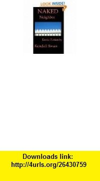 NAKED Massage (New Erotic Fiction) (NAKED Series) eBook Kendall Swan ,   ,  , ASIN: B0038KX8YY , tutorials , pdf , ebook , torrent , downloads , rapidshare , filesonic , hotfile , megaupload , fileserve