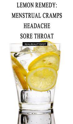 home remedies using lemon: menstrual-cramps; sore-throat and headache