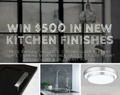 WIN $500+ in Modern Kitchen Finishes!