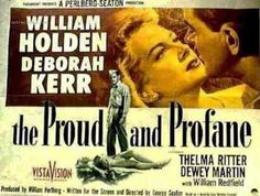 """""""THE PROUD AND PROFANE"""" (1956) starred William Holden and Deborah Kerr with Frank Gorshin in a small role in the opening scenes of the film as """"Harry""""."""