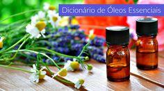 SUPER Dicionário de Óleos Essenciais com definições e efeitos em e Aromaterapia (farmacológicos e cosméticos) e Aromacologia (emocionais e vibracionais)