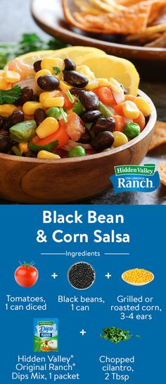 Ingredients: Tomatoes, 1 can diced Black beans, 1 can Grilled or roasted corn, 3-4 ears Hidden Valley® Original Ranch® Dips Mix, 1 packet Chopped cilantro, 2 Tbsp. Ww Recipes, Mexican Food Recipes, Great Recipes, Cooking Recipes, Favorite Recipes, Healthy Snacks, Healthy Eating, Healthy Recipes, Pico De Gallo