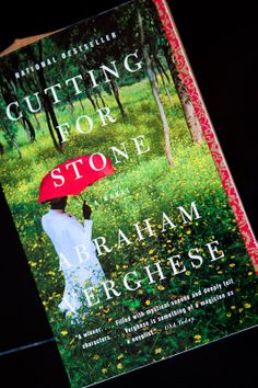 Cutting for Stone, such an amazing book about the struggles of medicine outside the Western world and the mind of a surgeon.