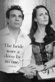 """The bride wore a dress by no one.""~Anthony"