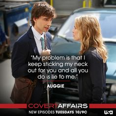 Is Auggie through with helping Annie? You're NOT going to want to miss the all-new episode of #CovertAffairs, Tuesday at 10/9c.