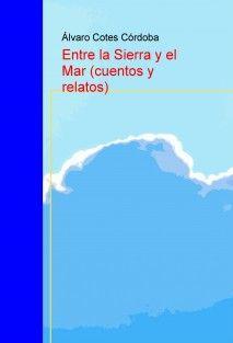 Entre la Sierra y el Mar (cuentos y relatos)