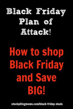 Black Friday Plan of Attack - How to shop Black Friday and Save Big! Black Friday Shopping, Shopping Day, Shopping Hacks, Money Tips, Money Saving Tips, Extreme Couponing, Money Savers, Winter Ideas, Frugal Tips