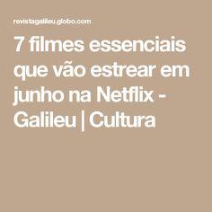 7 filmes essenciais que vão estrear em junho na Netflix - Galileu   Cultura