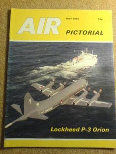AIR PICTORIAL - P3 ORION - May 1986 Vol 48 # 5