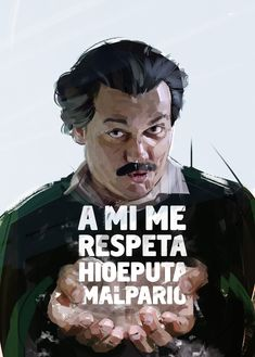 You can't be disrespectful with me, son of a bitch, A mi me respeta, hijo de puta mal parido Pablo Escobar Poster, Don Pablo Escobar, Pablo Escobar Frases, Pablo Emilio Escobar, Narcos Quotes, Narcos Pablo, Photos Des Stars, Orange Is The New Black, Urban