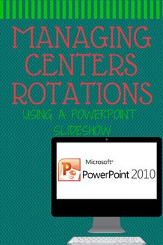 A video tutorial on using Powerpoint to manage your centers.