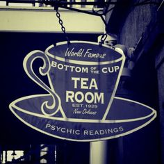 Bottom of the Cup Tea Room on Royal Street (My old reading from here is on cassette tape.  so...yeah...)