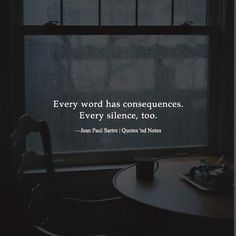 Every word has consequences. Every silence too. —Jean Paul Sartre via (http://ift.tt/1TDfeq8)
