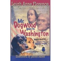 Mr. Dogwood Goes to Washington (Woody: The Kentucky Wiener)