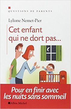 Amazon.fr - Cet enfant qui ne dort pas ? Pour en finir avec les nuits sans sommeil - Lyliane Nemet-Pier - Livres