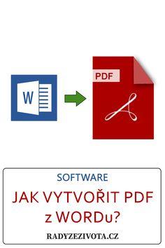 Jak vytvořit PDF soubor z Wordu? Microsoft Office, Life Advice, Software, Letters, Math, Create, Words, Manual, Change