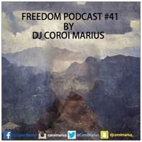FREEDOM PODCAST#41 BY DJ COROI MARIUS by DJ COROI MARIUS on SoundCloud