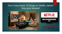 As we know, Netflix is an immense and marvelous podium of entertainment, where many things say 'Hi' and 'Goodbye', so here we have these 10 things for you on Netflix, don't miss them. Just give us call at 1855-856-2653 to activate Netflix app or visit at www.netflixcomactivate.com