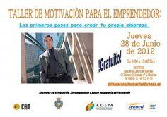 Taller de Motivación al Emprendedor Los primeros pasos para crear tu propia empresa (28/06/12) Monóvar