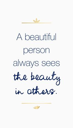 One way to feel more confident in your own skin is to look for the beauty in those around you. When you stop critiquing others, you'll likely stop critiquing yourself as well. Today, challenge yourself to see that beauty is in each of us.