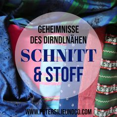 Geheimnisse des Dirndlnähen 1: Stoff & Schnitt – PeterSilie & Co Diy Projects, Diy Crafts, Sewing, Logos, German, Inspiration, Fashion, Scrappy Quilts, Skirt Sewing