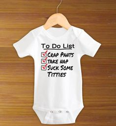 To Do List Crap Pants Take Nap Suck Some Titties Baby by ToLTot, $12.99