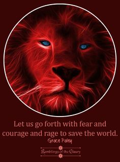 Let us go forth with fear and courage and rage to save the world #courage #rage #strength