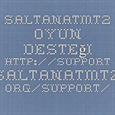 SaltanatMt2 - Oyun Desteği http://support.saltanatmt2.org/support/index.php