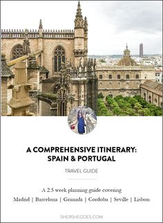 Planning a trip to Spain or Portugal? Read about my 2 - 3 week itinerary covering the best sights and must do activities in Spain and Portugal.