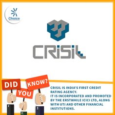 #ChoiceBroking #Trivia : #CRISIL is India's first credit rating agency. It is incorporated and promoted by the erstwhile ICICI Ltd, along with UTI and other financial institutions.