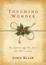 Touching Wonder: Recapturing The Awe Of Christmas by John Blase ebook deal