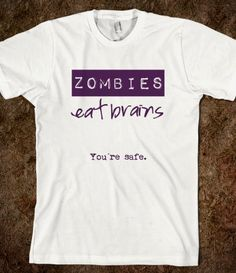 Zombies eat brains!