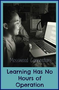 Learning Has No Hours of Operation. Take advantage of teachable moments.